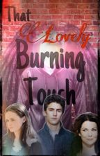 That Lovely Burning Touch by InventedBeliever