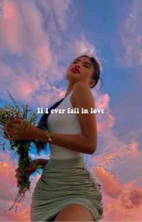if I ever fall in love. by -LIPSTICKSTAINS