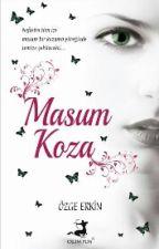 MASUM KOZA (Zehirli Sarmaşık) - Kitap anlaşması yapıldı by ozgeerk