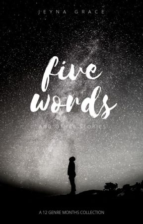 Five Words & Other Stories [12 Genre Months 2018 Collection] by Jeynagrace