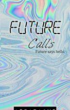 Future Calls by I_Am_Asparagus