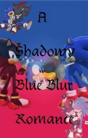 A Shadowy Blue Blur  Romance (Crack Fic) by ivemademanymistakes