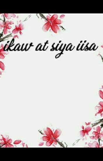 IKAW AT SIYA IISA