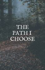 The Path I Choose by ILuvzBunnies