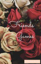 Friends Games  by yokoyany_garcia