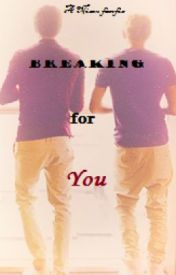 Breaking For You *|A Niam Fanfic|* by Belle33_NIAMshipper