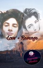 Love + Revenge [CURRENTLY ON HOLD] by 154hutson