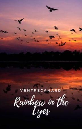 Rainbow in the Eyes (Book 3 of Eyes Trilogy) by VentreCanard