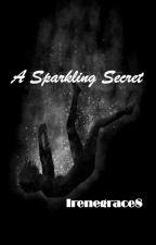 A Sparkling Secret  by IreneGrace8
