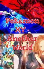 Pokémon XY - Another World by Fynx14
