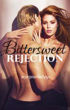 Bittersweet Rejection (Werewolf Novel) by scorpionlady91