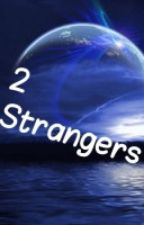 2 Strangers by _Nice-is-awesome_