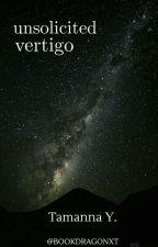 Unsolicited Vertigo by bookdragonxt