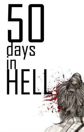 50 days in Hell. by emuemum