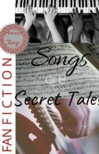 Songs Are Secret Tales by amaizxing