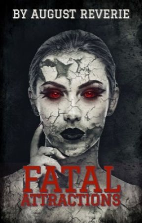 Fatal Attractions by AugustReverie