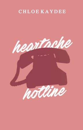 Heartache Hotline (Connected #1) by Chloe_Kaydee_x