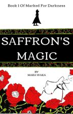 Saffron's Magic by MarkedForDarkness