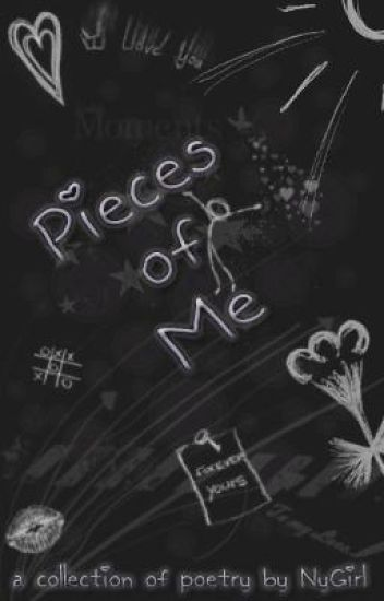 Pieces of Me  - Book I: A collection of poetry