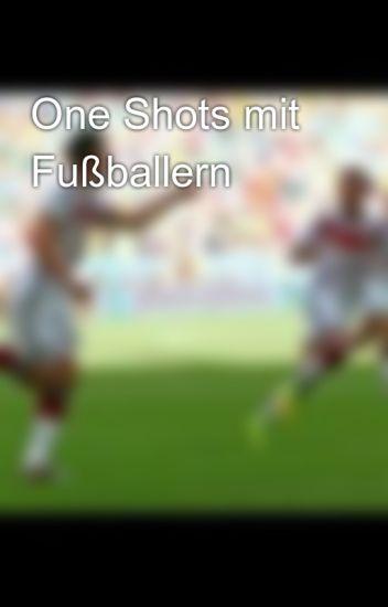 One Shots mit Fußballern