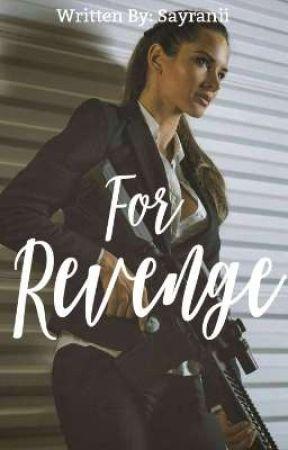 For Revenge  by Sayranii