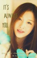 It's Always You. [Teacher-Student Love Story] by DanSeonYul
