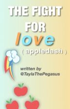 The fight for love. (Appledash Fanfiction) by taylathepegasus