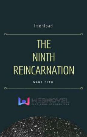 The Ninth Reincarnation by Imenload