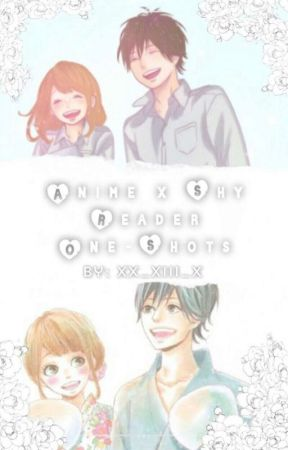 Anime Characters X Shy Reader Oneshots + MLBB Characters