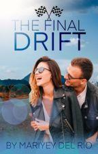 The Final Drift by MariyeydelRio