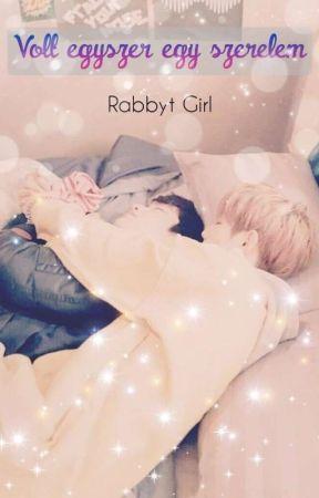 Volt egyszer egy szerelem ✔️ (Átírás Alatt) by RabbytGirl