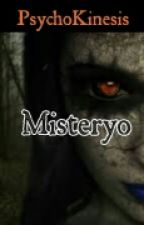 Misteryo (Completed) by PsychoKinesis