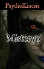 Misteryo (Completed) by PsychoKinesis