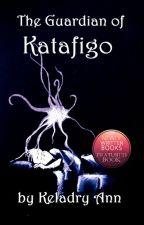 The Guardian of Katafigo by KeladryAnn