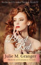 Blood Red (Book #4) by JulieGranger