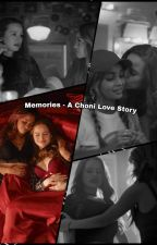 Memories - A Choni Love Story by FandomsInsanity42