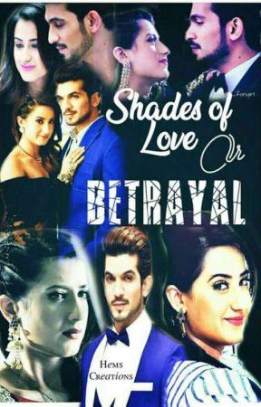 Shades Of Love Or Betrayal? {Ishq Mein Marjawan} - New story