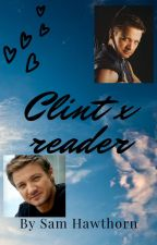 Clint Barton x reader (Complete) by Fangirlandiknowit