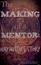 The Making of a Mentor: Haymitch's Story by SweetheartSeer