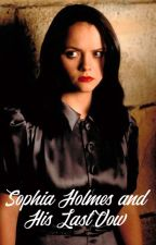 Sophia Holmes and His Last Vow (Sherlock's Daughter Fanfic) by dralice99