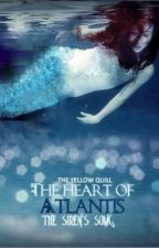 The Heart of Atlantis: The Siren's Song. (TO BE REVISED) by Theyellowquill