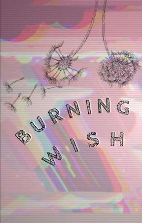〇《...BURNING WISH...》〇 by Sir_Cipher