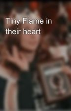 Tiny Flame in their heart 💓  by joanne_lovers