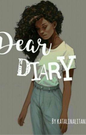 Dear Diary | (On Hold) by katalinalitana