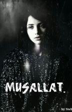 MUSALLAT. (Düzenleniyor) by justnorain