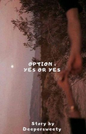 Option : Yes or Yes ✓ by Deepersweety