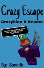 Crazy Escape (Crazyblox X Reader & Flood Escape Fanfiction) by EmSanatik
