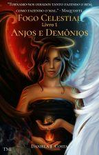 Fogo Celestial - Anjos e Demônios by DanyHMorgenstern