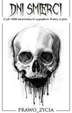 Dni śmierci. Czyli 1000 śmiertelnych wypadków Wakry Lejsis. by Prawo_zycia