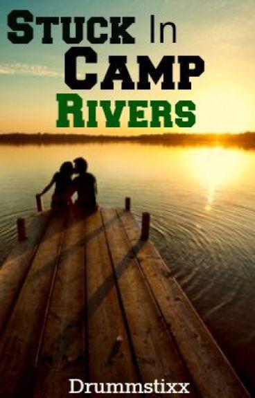 Stuck in Camp Rivers